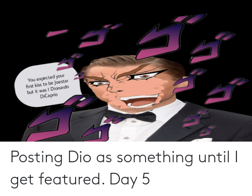 Featured: Posting Dio as something until I get featured. Day 5