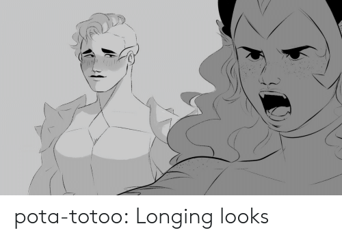 Tumblr, Blog, and Com: pota-totoo:  Longing looks