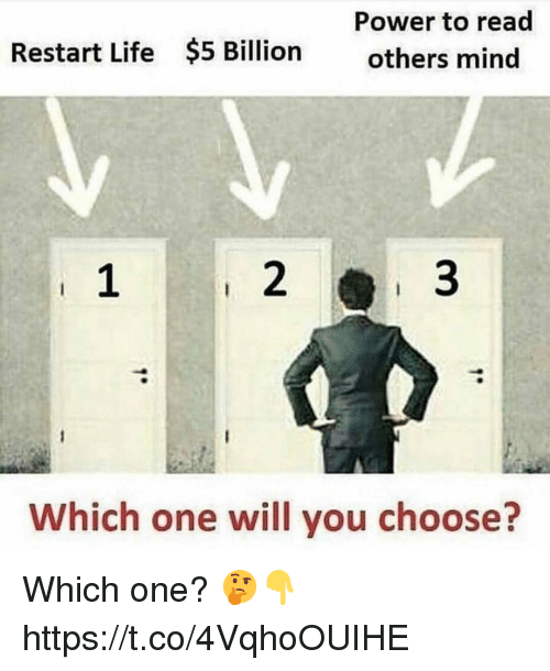Life, Power, and Mind: Power to read  others mind  Restart Life  $5 Billion  2  3  Which one will you choose? Which one? 🤔👇 https://t.co/4VqhoOUIHE
