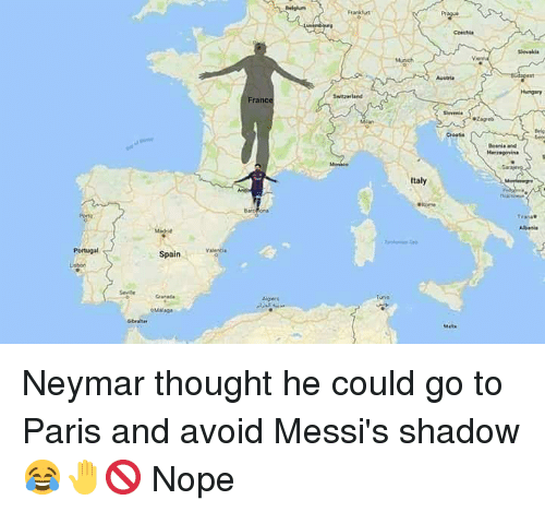 Memes, Neymar, and France: Pr  Cresia  France  Croatie  Italy  Bare  Abanis  Portugal  Spainvaigei  Mger  Mats Neymar thought he could go to Paris and avoid Messi's shadow 😂🤚🚫 Nope