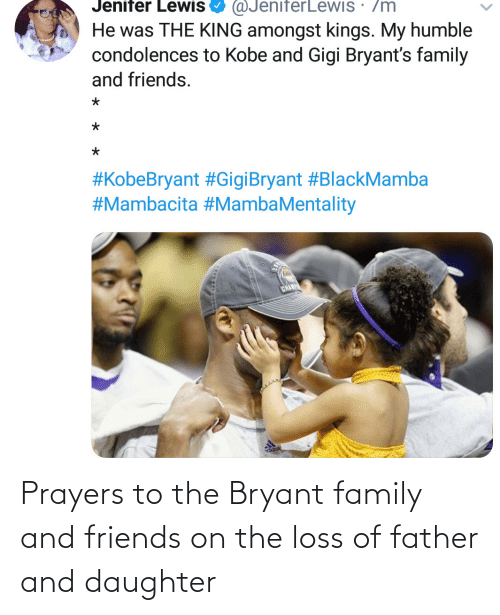 Friends: Prayers to the Bryant family and friends on the loss of father and daughter