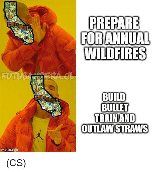Memes, Train, and 🤖: PREPARE  FOR  ANNUAL  WILDFIRES  FUTU  BUILD  BULLET  TRAIN AND  OUTLAWSTRAWS  imatilp.com (CS)