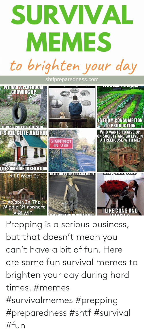 hard times: Prepping is a serious business, but that doesn't mean you can't have a bit of fun. Here are some fun survival memes to brighten your day during hard times. #memes #survivalmemes #prepping #preparedness #shtf #survival #fun