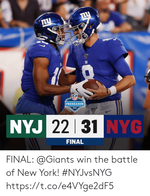 Memes, New York, and Giants: PRESEASON  2019  NYJ 22 31 NYG  FINAL FINAL: @Giants win the battle of New York! #NYJvsNYG https://t.co/e4VYge2dF5