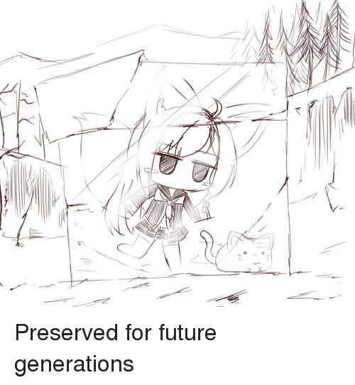 Future, For, and Future Generations: Preserved for future generations