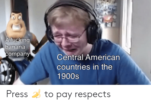 Respects: Press 🍌 to pay respects