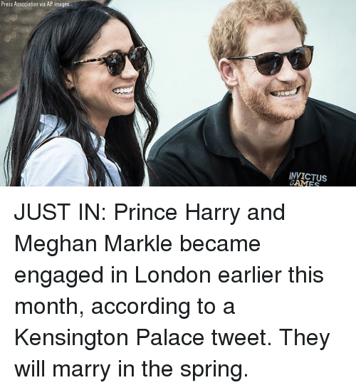 Memes, Prince, and Prince Harry: Press Association via AP Images.  INVICTUS JUST IN: Prince Harry and Meghan Markle became engaged in London earlier this month, according to a Kensington Palace tweet. They will marry in the spring.