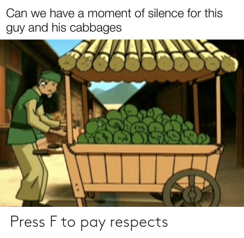 Respects: Press F to pay respects