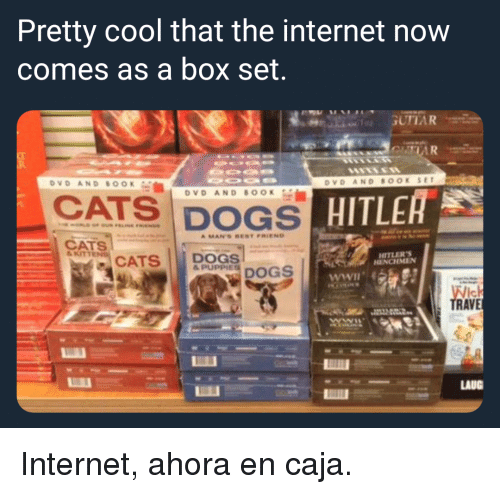 Cats, Dogs, and Internet: Pretty cool that the internet now  comes as a box set.  DVD AND SOOK SET  CATS DOGS  DVD AND BOOK  CATS  CATS DOGS  HITLER'S  ENCHMEN  PUPPDOGS  TRAVE  LAUG Internet, ahora en caja.