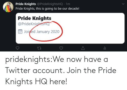 Join: prideknights:We now have a Twitter account. Join the Pride Knights HQ here!