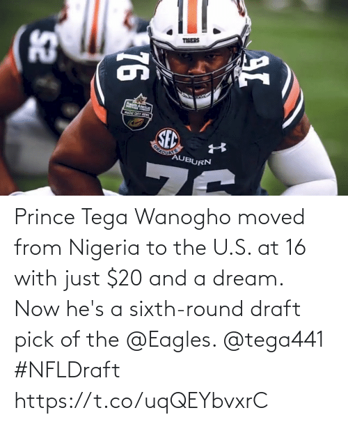 U S: Prince Tega Wanogho moved from Nigeria to the U.S. at 16 with just $20 and a dream.  Now he's a sixth-round draft pick of the @Eagles. @tega441 #NFLDraft https://t.co/uqQEYbvxrC