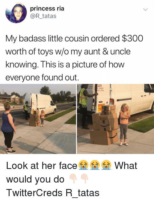 Funny, Princess, and Toys: princess ria  @R_tatas  My badass little cousin ordered $300  worth of toys w/o my aunt & uncle  knowing. This is a picture of how  everyone found out.  PBAC)  12 FEET  ER  57 Look at her face😭😭😭 What would you do 👇🏻👇🏻 TwitterCreds R_tatas