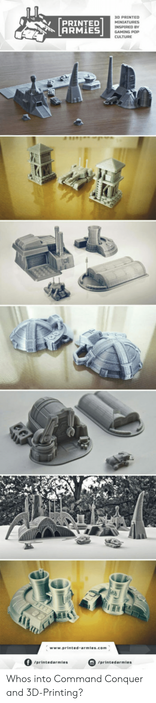 Commandeer: [pRINTED  ARMİES  3D PRINTED  MINIATURES  INSPIRED BY  GAMING POP  CULTURE  ITI  www.printed-armies.com  」  /printedarmies  /printedarmies Whos into Command  Conquer and 3D-Printing?