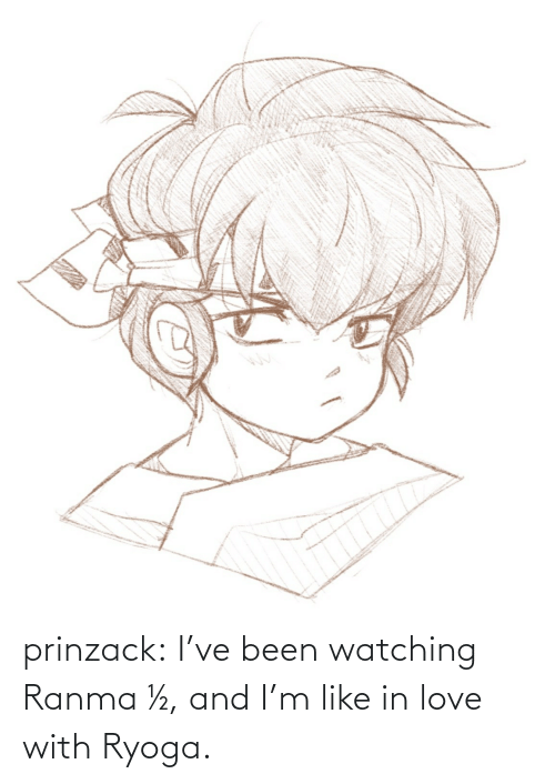 ranma: prinzack:  I've been watching Ranma ½, and I'm like in love with Ryoga.