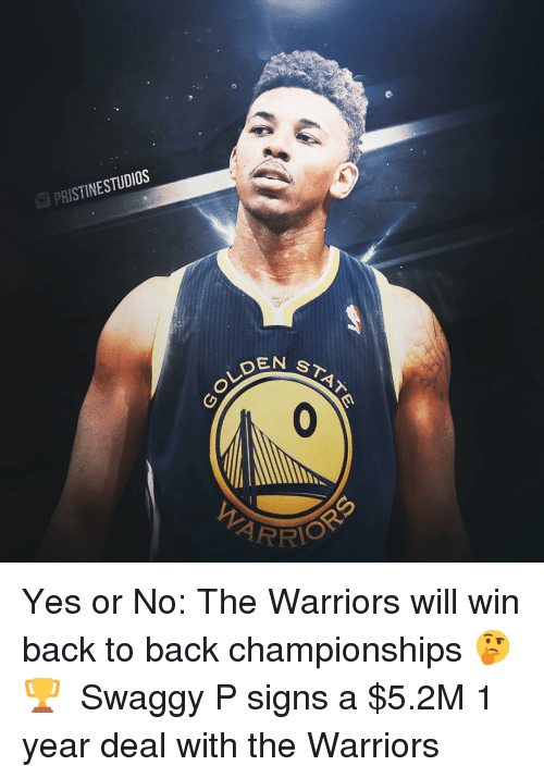 Swaggy: PRISTINESTUDIOS  OLDEM  0 Yes or No: The Warriors will win back to back championships 🤔 🏆 ⠀ Swaggy P signs a $5.2M 1 year deal with the Warriors