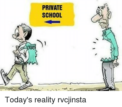 Memes, 🤖, and Private School: PRIVATE  SCHOOL Today's reality rvcjinsta