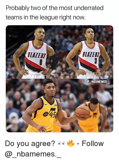 Memes, The League, and 🤖: Probably two of the most underrated  teams in the league right now  BLAZER  BLAZER  NBAMEMES  DIN Do you agree? 👀🔥 - Follow @_nbamemes._