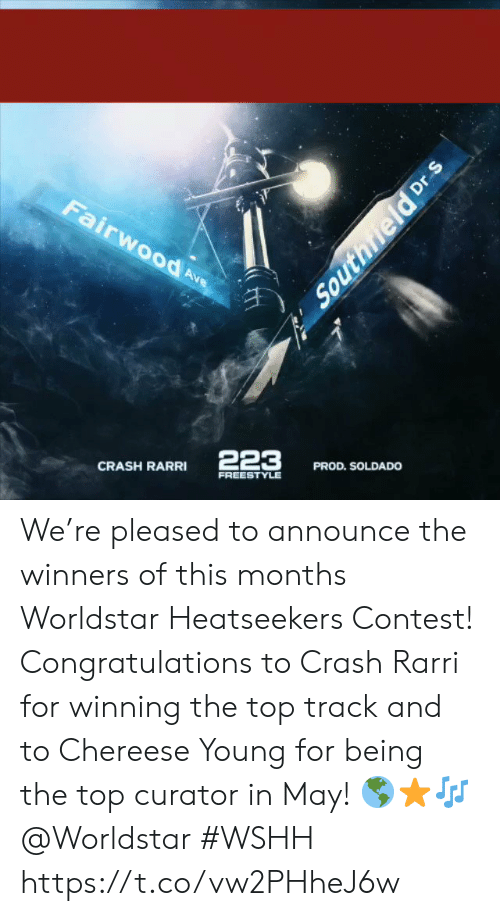 Worldstar, Wshh, and Congratulations: PROD. SOLDADO  RASHRARI 223  FREESTYLE We're pleased to announce the winners of this months Worldstar Heatseekers Contest! Congratulations to Crash Rarri for winning the top track and to Chereese Young for being the top curator in May! 🌎⭐️🎶 @Worldstar #WSHH https://t.co/vw2PHheJ6w