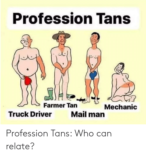 can: Profession Tans: Who can relate?