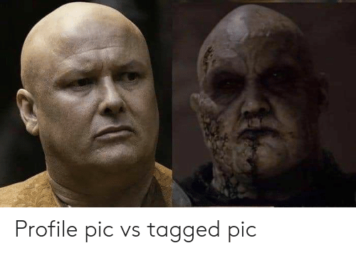Dank, Tagged, and 🤖: Profile pic vs tagged pic