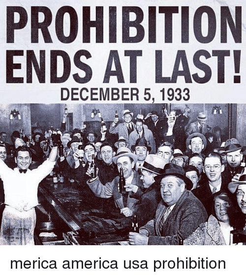 America, Memes, and Prohibition: PROHIBITION  ENDS AT LAST!  DECEMBER 5, 1933 merica america usa prohibition