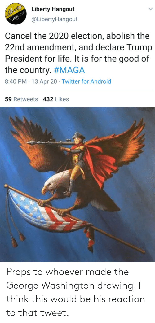 washington: Props to whoever made the George Washington drawing. I think this would be his reaction to that tweet.