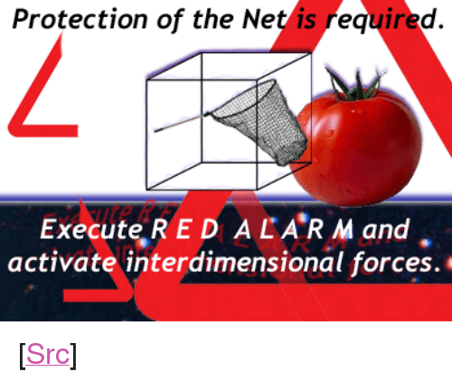 """Reddit, Alarm, and Death: Protection of the Net is required  ExecuteRED ALA'RM and  activate interdimensional forces. <p>[<a href=""""https://www.reddit.com/r/surrealmemes/comments/8iamg0/to_escape_the_unescapable_death_we_must_unite/?utm_source=ifttt"""">Src</a>]</p>"""