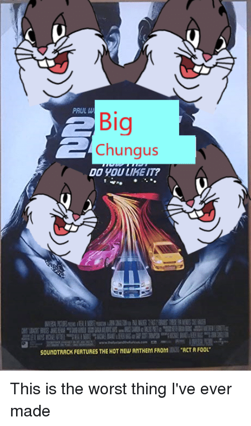 Prul Big Chungus Do You Lihe It Soundtrack Fertures The Hot New