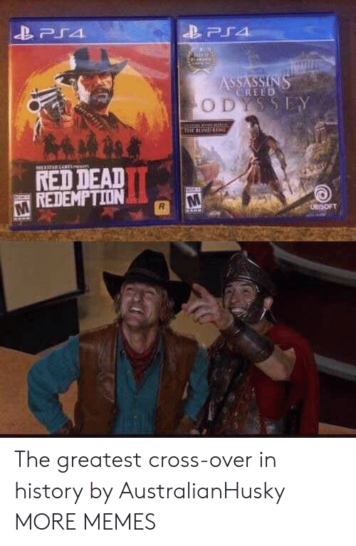 Dank, Memes, and Ps4: PS4  ASSASSINS  CREED  ODYSSEY  TARENE  RED DEAD  REDEMPTION  UBrSOFT The greatest cross-over in history by AustralianHusky MORE MEMES