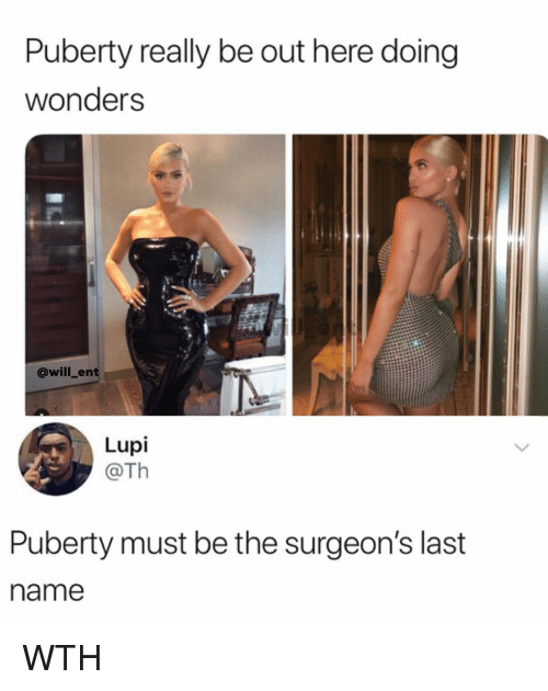 Memes, Puberty, and 🤖: Puberty really be out here doing  wonders  @will_ent  Lupi  @Th  Puberty must be the surgeon's last  name WTH