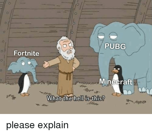 Minecraft, Hell, and What: PUBG  Fortnite  Minecraft  What  the hell is this? please explain