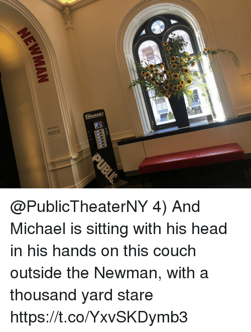 Head, Memes, and Newman: @PublicTheaterNY 4) And Michael is sitting with his head in his hands on this couch outside the Newman, with a thousand yard stare https://t.co/YxvSKDymb3