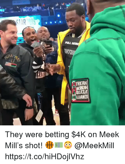 Meek Mill, Meekmill, and Meek: PULL  Lf  FRICAN  NERICAN  OLLEGE  ALIANCE They were betting $4K on Meek Mill's shot! 🏀💵😳 @MeekMill https://t.co/hiHDojlVhz