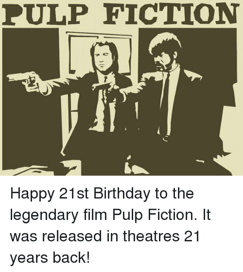 Pulp Fiction Happy 21st Birthday To The Legendary Film Pulp Fiction