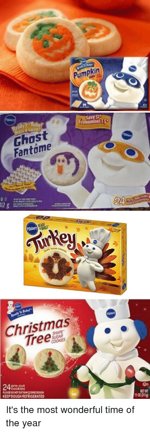 """it's the most wonderful time of the year: Pumpkin   Ghost  Fantome   Pilsbury  TO BAKE!""""  Turkey  -pk  SHAPE SUGAR  COOKIES  DY   Christmas  KEEPDOUGH REFRIGERATED  110201 It's the most wonderful time of the year"""