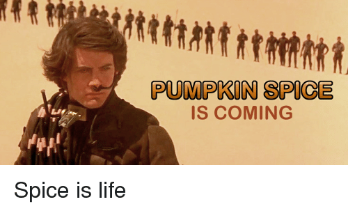 Funny, Life, and Pumpkin: PUMPKIN SPICE  IS COMING Spice is life