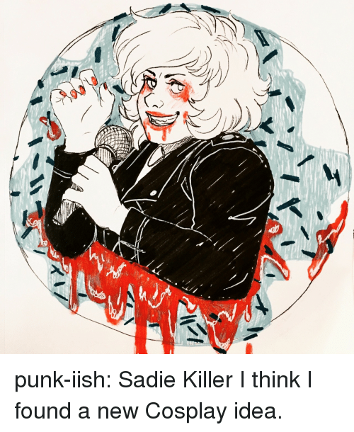 sadie: punk-iish: Sadie Killer  I think I found a new Cosplay idea.