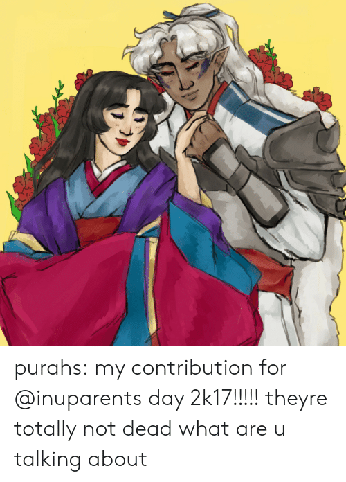 Target, Tumblr, and Blog: purahs:  my contribution for @inuparents day 2k17!!!!! theyre totally not dead what are u talking about