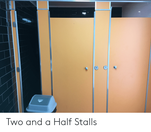 Push,  Two, and And: PUSH Two and a Half Stalls