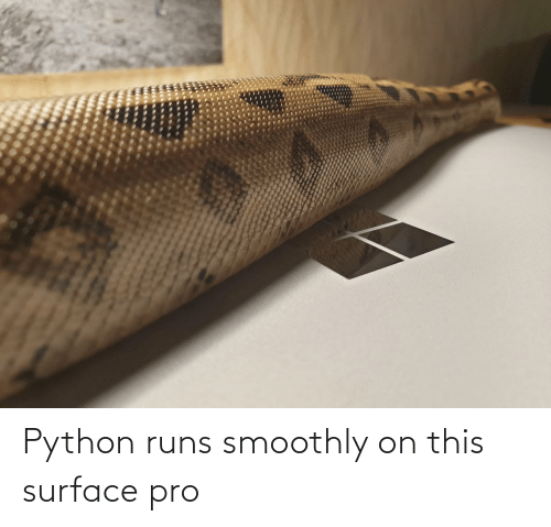 python: Python runs smoothly on this surface pro