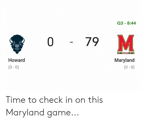 Nfl, Game, and Maryland: Q3 8:44  0 79  Maryland  Howard  (0-0)  (0-0) Time to check in on this Maryland game...