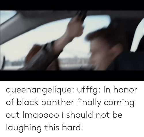 Tumblr, Black, and Black Panther: queenangelique:  ufffg:  In honor of black panther finally coming out  lmaoooo i should not be laughing this hard!