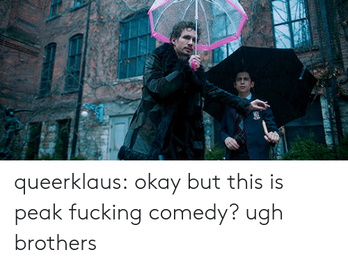 Fucking, Target, and Tumblr: queerklaus:    okay but this is peak fucking comedy? ugh brothers