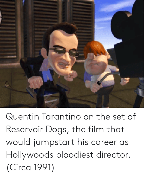 Dogs, Film, and Quentin Tarantino: Quentin Tarantino on the set of Reservoir Dogs, the film that would jumpstart his career as Hollywoods bloodiest director. (Circa 1991)