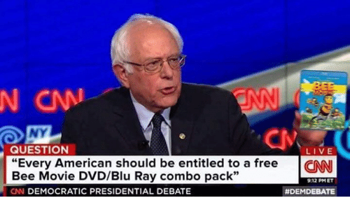 "Presidential Debate: QUESTION  LIVE  ""Every American should be entitled to a free  CNN  Bee Movie DVD/Blu Ray combo pack""  9:12 PM ET  CNN DEMOCRATIC PRESIDENTIAL DEBATE  HDEMDEBATE"