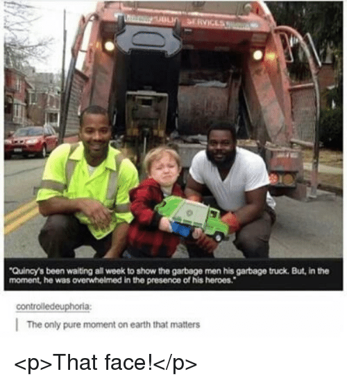 Earth, Heroes, and Waiting...: Quincy's been waiting all week to show the garbage men his garbage truck. But, in the  moment, he was overwhelmed in the presence of his heroes.  controlledeuphoria  The only pure moment on earth that matters <p>That face!</p>