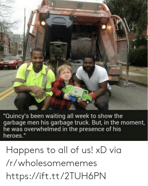 "Heroes, Waiting..., and Been: Quincy's been waiting all week to show the  garbage men his garbage truck. But, in the moment,  he was overwhelmed in the presence of his  heroes."" Happens to all of us! xD via /r/wholesomememes https://ift.tt/2TUH6PN"