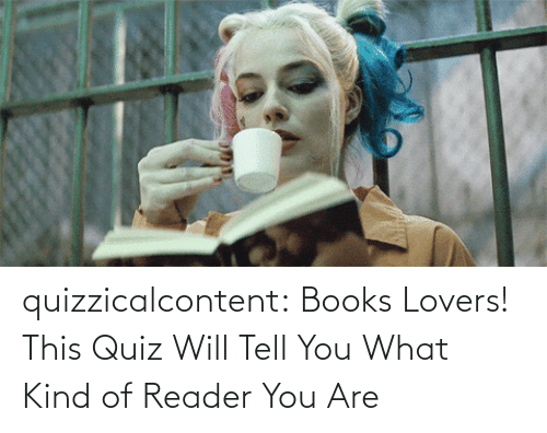brady: quizzicalcontent:  Books Lovers! This Quiz Will Tell You What Kind of Reader You Are