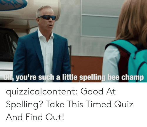 spelling: quizzicalcontent:  Good At Spelling? Take This Timed Quiz And Find Out!
