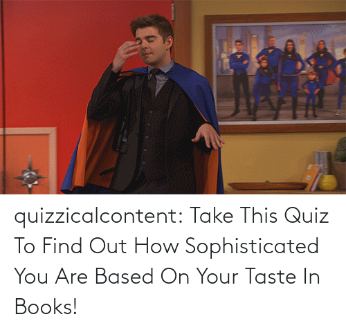 You Are: quizzicalcontent:  Take This Quiz To Find Out How Sophisticated You Are Based On Your Taste In Books!